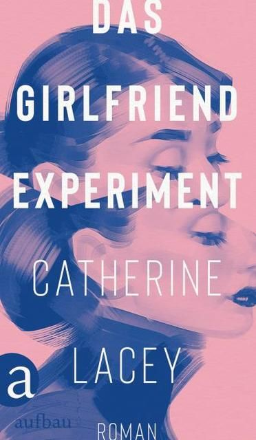 Lacey, Catherine: Das Girlfriend-Experiment