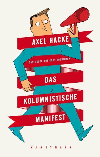 Hacke, Axel: Das kolumnistische Manifest