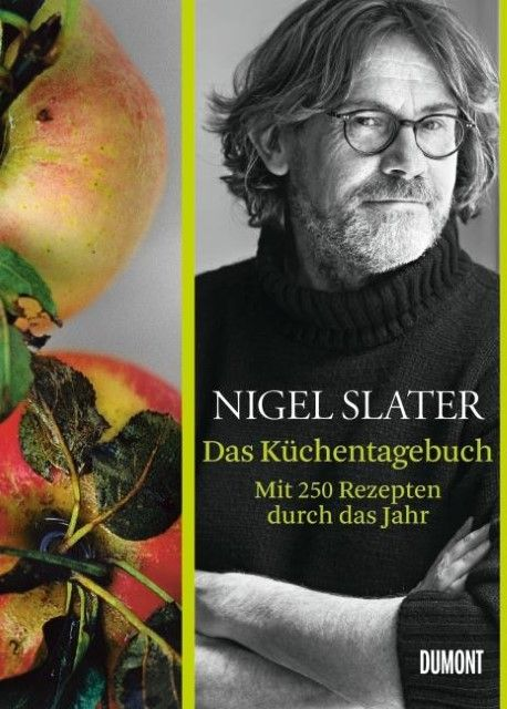 Slater, Nigel: Das Küchentagebuch