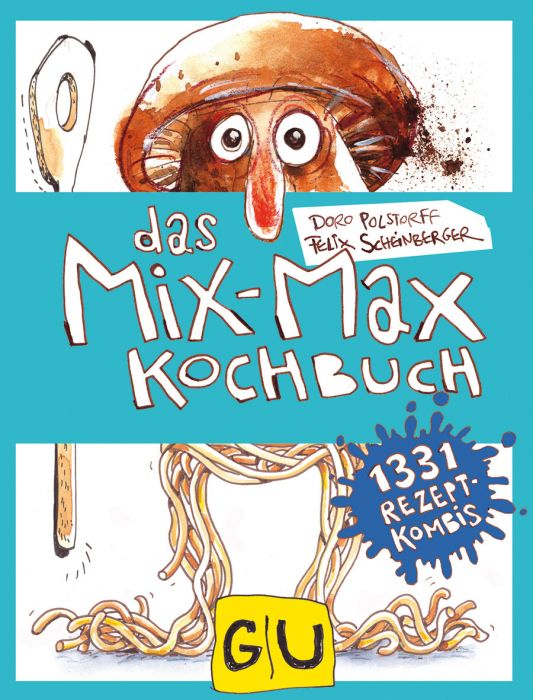 Scheinberger, Felix: Das Mix-Max-Kochbuch