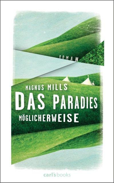 Mills, Magnus: Das Paradies, möglicherweise