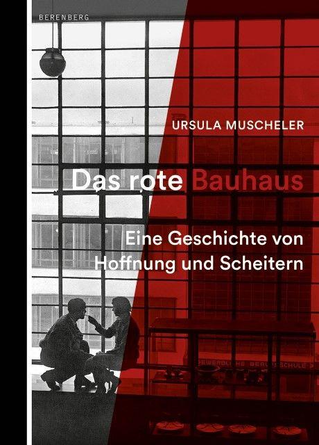 Muscheler, Ursula: Das rote Bauhaus