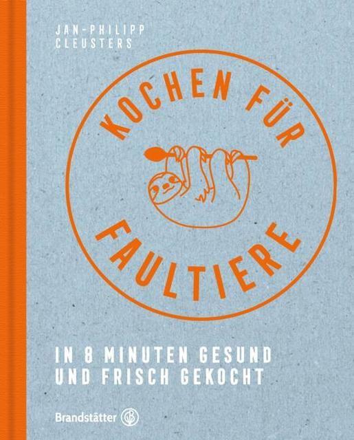Cleusters, Jan-Philipp: Das schnellste Kochbuch aller Zeiten
