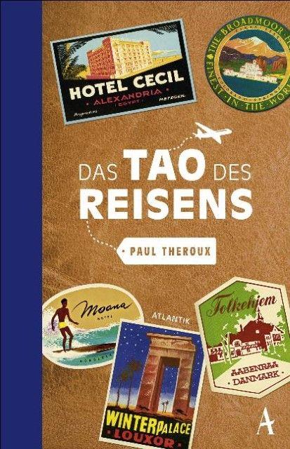 Theroux, Paul: Das Tao des Reisens