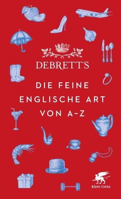 : Debrett's. Die feine englische Art von A-Z