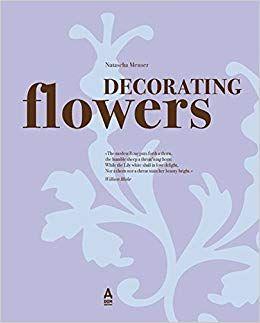 Meuser, Natascha: Decorating Flowers