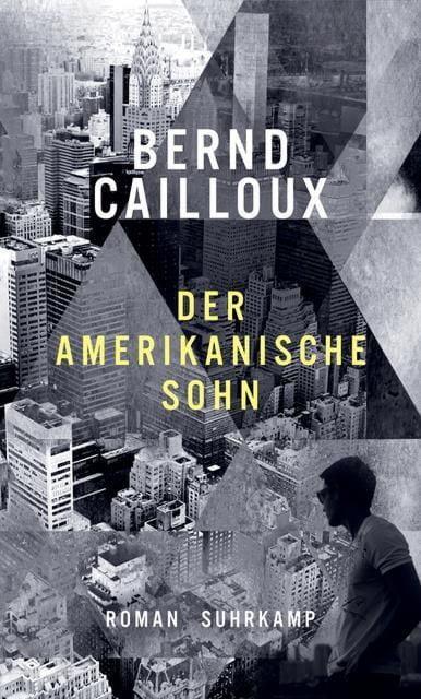 Cailloux, Bernd: Der amerikanische Sohn