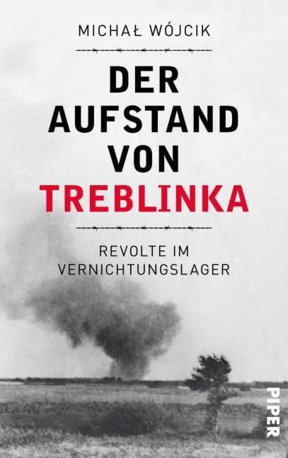 Wójcik, Michal: Der Aufstand von Treblinka