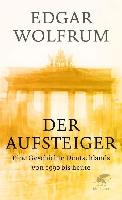 Wolfrum, Edgar: Der Aufsteiger