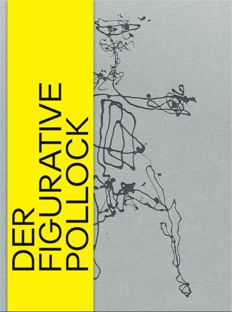 : Der figurative Pollock