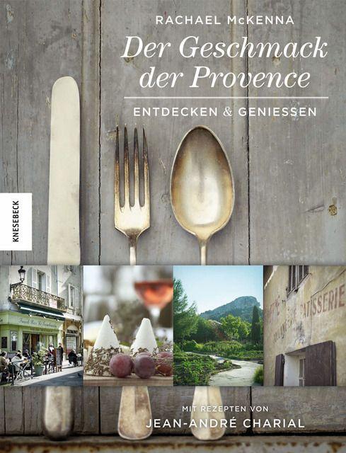 Charial, Andre/McKenna, Rachael: Der Geschmack der Provence