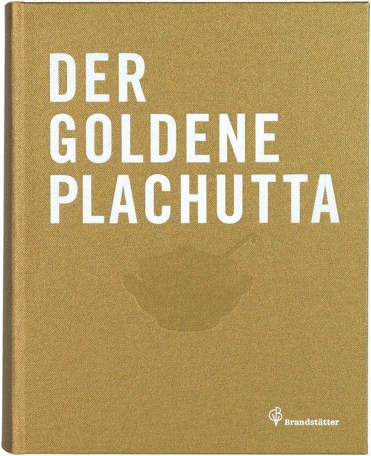 Plachutta, Ewald/Plachutta, Mario: Der goldene Plachutta