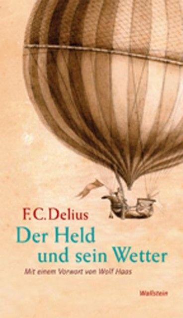 Delius, Friedrich Christian: Der Held und sein Wetter
