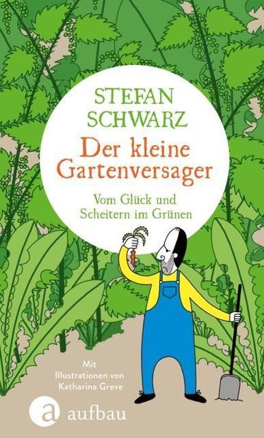 Schwarz, Stefan: Der kleine Gartenversager
