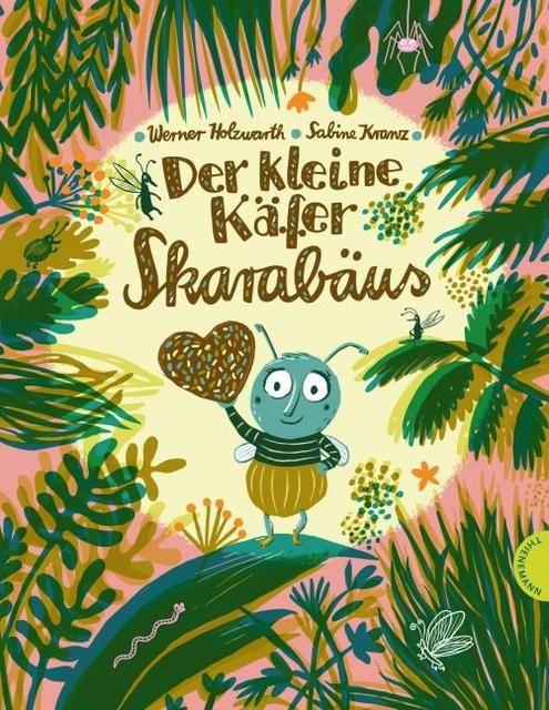 Holzwarth, Werner: Der kleine Käfer Skarabäus
