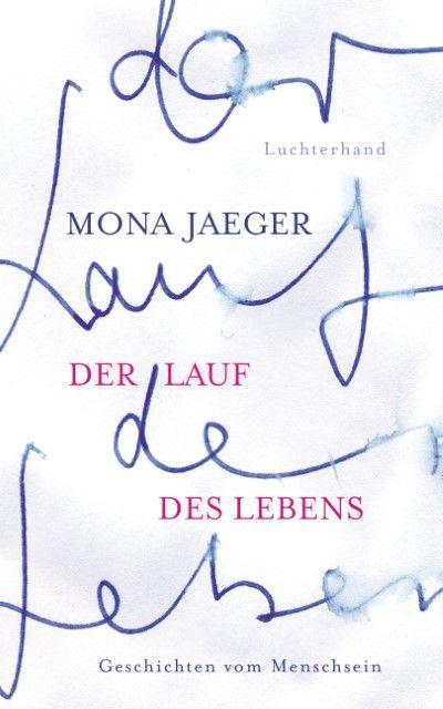 Jaeger, Mona: Der Lauf des Lebens