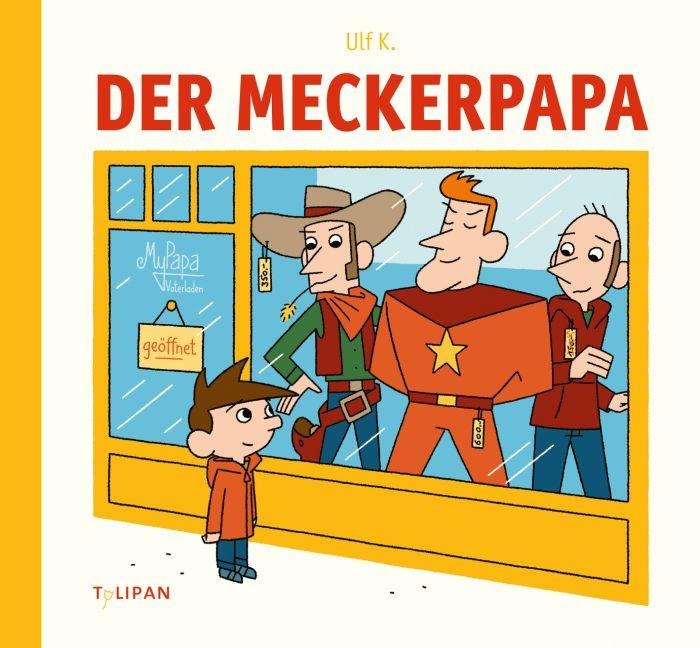K, Ulf: Der Meckerpapa