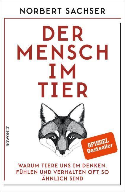 Sachser, Norbert: Der Mensch im Tier