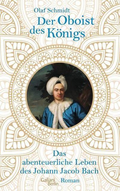 Schmidt, Olaf: Der Oboist des Königs
