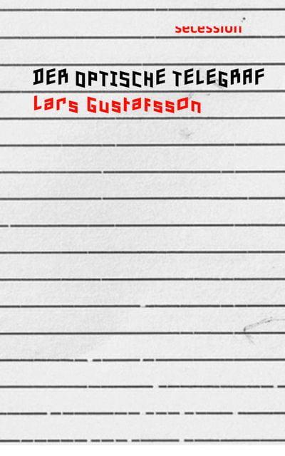 Gustafsson, Lars: Der optische Telegraf