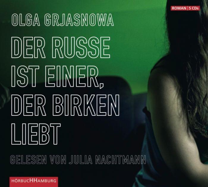 Grjasnowa, Olga: Der Russe ist einer, der Birken liebt