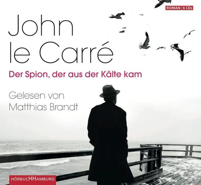 Le Carré, John: Der Spion, der aus der Kälte kam