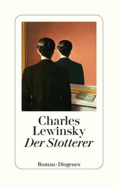 Lewinsky, Charles: Der Stotterer