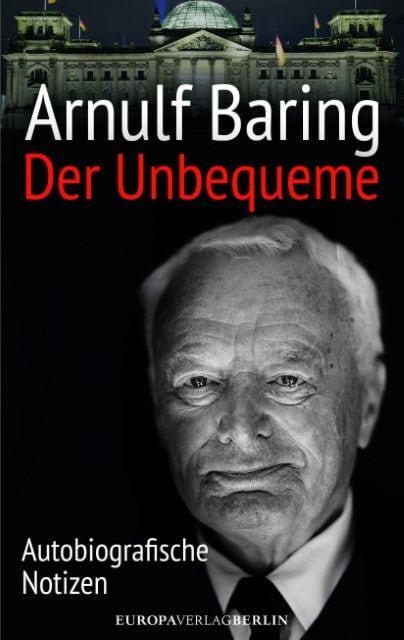 Baring, Arnulf: Der Unbequeme