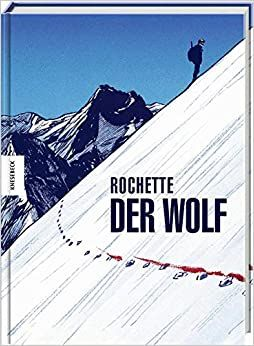 Rochette, Jean-Marc: Der Wolf