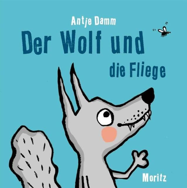 Damm, Antje: Der Wolf und die Fliege