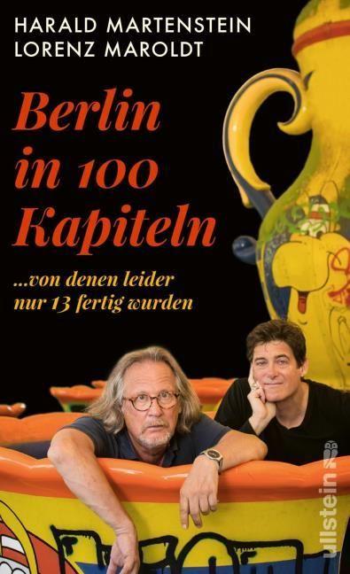 Martenstein, Harald/Maroldt, Lorenz: Berlin in hundert Kapiteln, von denen leider nur dreizehn fertig wurden