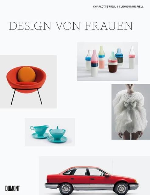 Fiell, Charlotte/Fiell, Clementine: Design von Frauen