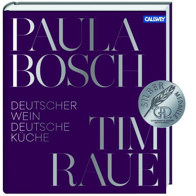 Raue, Tim/Bosch, Paula: Deutscher Wein und deutsche Küche