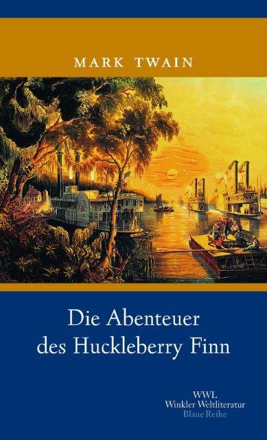 Twain, Mark: Die Abenteuer des Huckleberry Finn