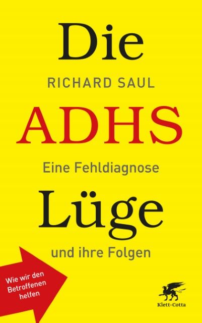 Saul, Richard: Die ADHS-Lüge