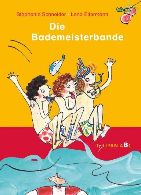 Schneider, Stephanie: Die Bademeisterbande