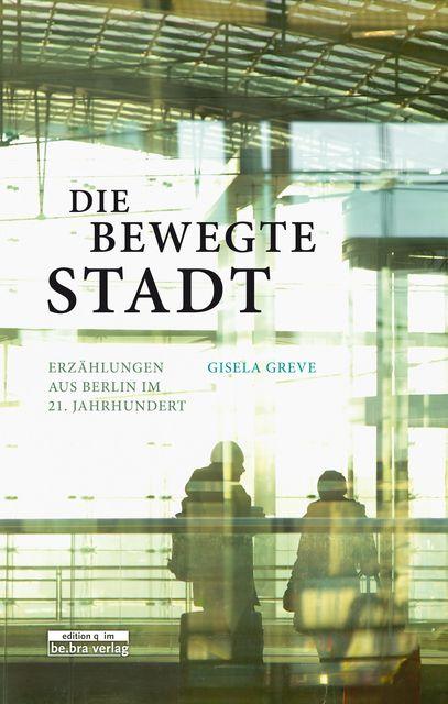 Greve, Gisela: Die bewegte Stadt