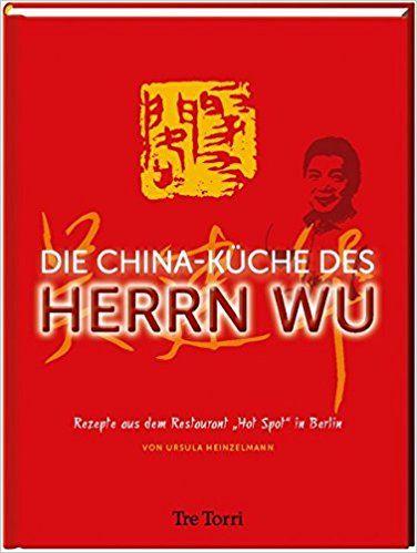 Ursula Heinzelmann: Die China-Küche des Herrn Wu