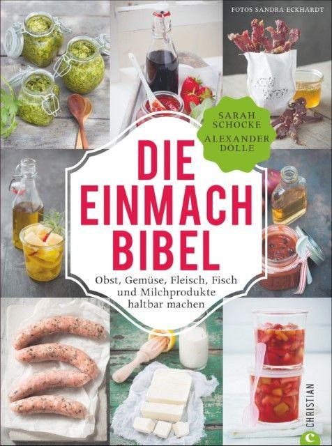 Schocke, Sarah/Dölle, Alexander: Die Einmach-Bibel