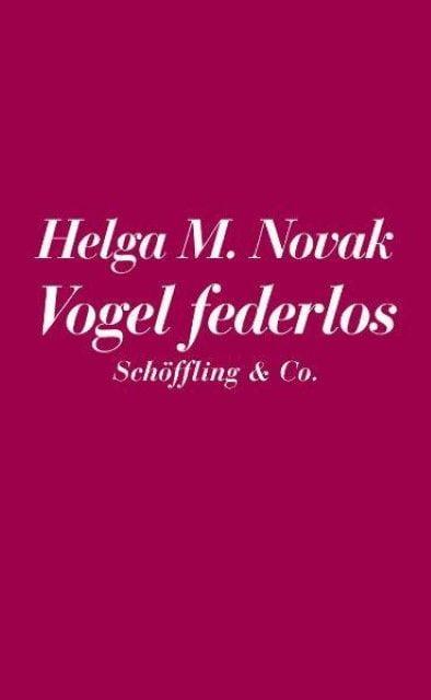 Novak, Helga M: Die Eisheiligen/Vogel federlos
