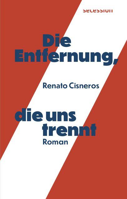 Cisneros, Renato: Die Entfernung, die uns trennt