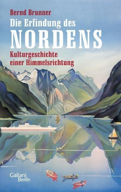 Brunner, Bernd: Die Erfindung des Nordens