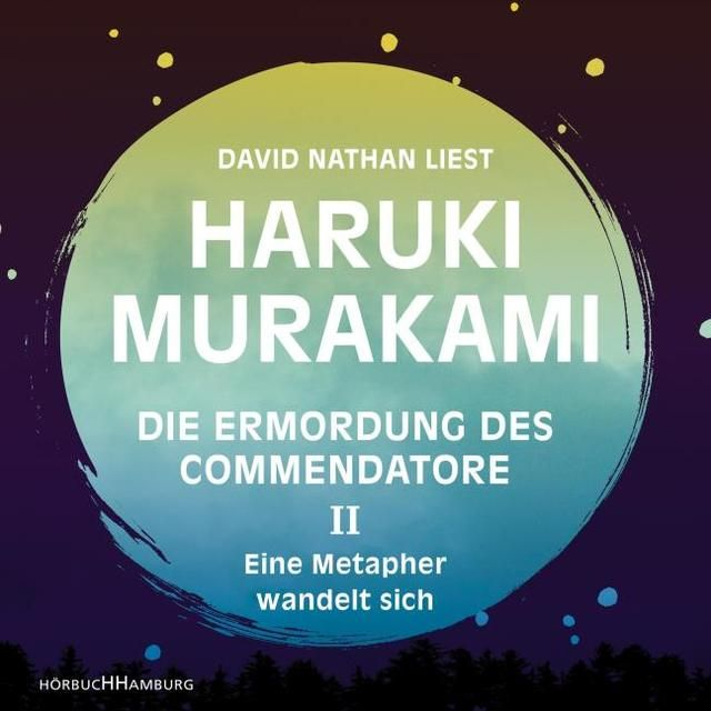 Murakami, Haruki: Die Ermordung des Commendatore Band II