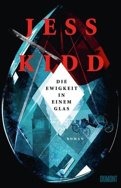 Kidd, Jess: Die Ewigkeit in einem Glas