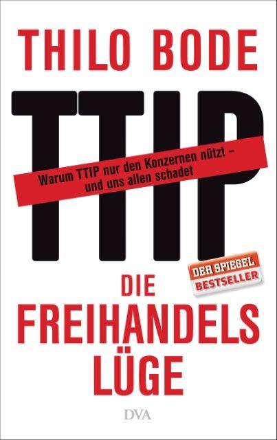 Bode, Thilo: Die Freihandelslüge