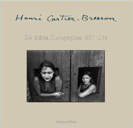 Cartier-Bresson, Henri: Die frühen Photographien