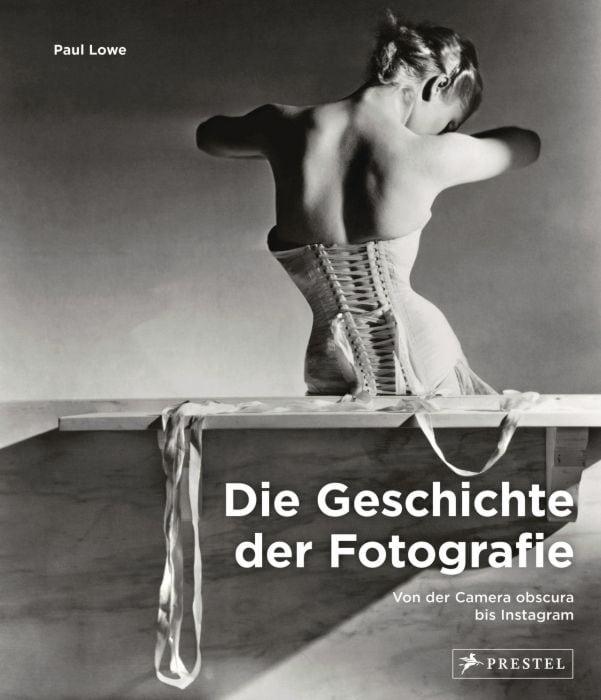 Lowe, Paul: Die Geschichte der Fotografie