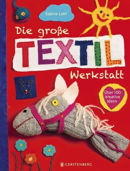 Lohf, Sabine: Die große Textilwerkstatt