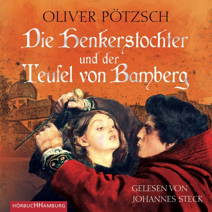 Pötzsch, Oliver: Die Henkerstochter und der Teufel von Bamberg