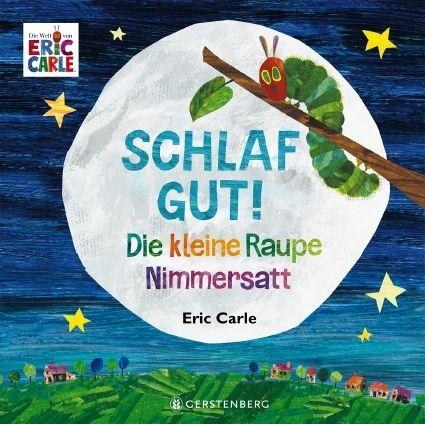 Carle, Eric: Die kleine Raupe Nimmersatt - Schlaf gut!